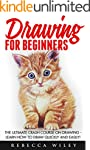 Drawing for Beginners: The Ultimate C...