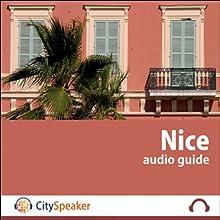 Nice (Audio Guide CitySpeaker)   Livre audio Auteur(s) : Marlène Duroux, Olivier Maisonneuve Narrateur(s) : Marlène Duroux