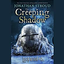 The Creeping Shadow: Lockwood & Co., Book 4 Audiobook by Jonathan Stroud Narrated by Emily Bevan