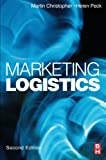 Marketing Logistics (Chartered Institute of Marketing) (0750652241) by Christopher, Martin