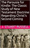 img - for The Annotated Parousia for Kindle: The Classic Study of New Testament Doctrine Regarding Christ's Second Coming book / textbook / text book