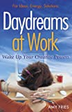 Image of Daydreams at Work: Wake Up Your Creative Powers