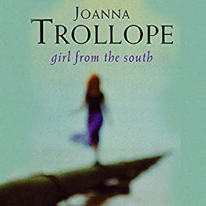 Girl from the South | [Joanna Trollope]