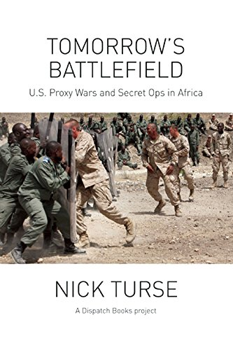 Tomorrow's Battlefield: U.S. Proxy Wars and Secret Ops in Africa