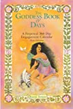 The Goddess Book of Days: A Perpetual 366 Day Engagement Calendar (0895945517) by Stein, Diane
