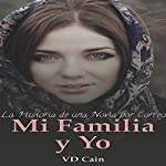 Mi Familia y Yo: La Historia de una Novia por Correo [My Family and Me: The Story of a Mail Order Bride] | VD Cain