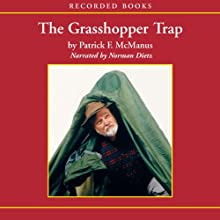 The Grasshopper Trap Audiobook by Patrick McManus Narrated by Norman Dietz