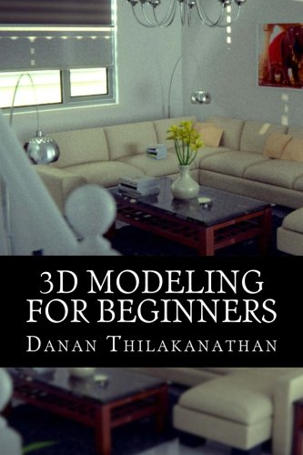 3D Modeling For Beginners: Learn everything you need to know about 3D Modeling! (3d Modeling Software compare prices)