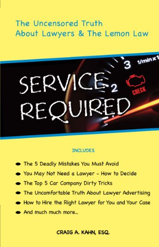 Service Required: the Uncensored Truth About Lawyers & the Lemon Law