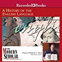 The Modern Scholar: A History of the English Language (       UNABRIDGED) by Michael Drout