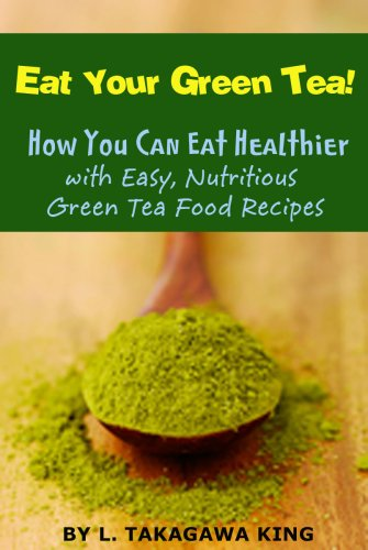 Quick And Easy Ways To Get Antioxidants From Green Tea Recipes