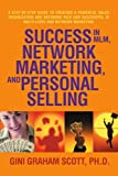 img - for Success in MLM, Network Marketing, and Personal Selling: A Step-By-Step Guide to Creating a Powerful Sales Organization and Becoming Rich and Successful in Multi-level and Network Marketing book / textbook / text book