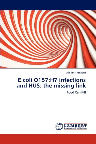 E.coli O157:H7 infections and HUS: the missing link: Food Can Kill