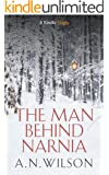 The Man Behind Narnia (Kindle Single)