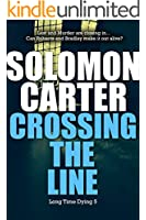 Crossing The Line - Long Time Dying Private Investigator Crime Thriller series, book 5 (Long Time Dying Series) (English Edition)