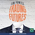 Trading Futures Audiobook by Jim Powell Narrated by Charles Armstrong