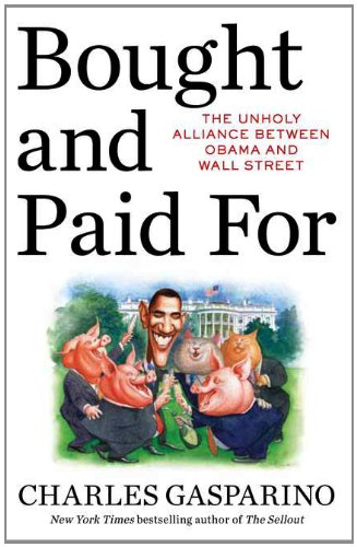 Bought and Paid For: The Unholy Alliance Between Barack...