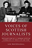 img - for Voices of Scottish Journalists: Recollections of 22 Scottish Journalists of Their Life and Work book / textbook / text book