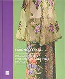 Sarong Kebaya: Peranakan Fashion in an Interconnected World, 1500-1950