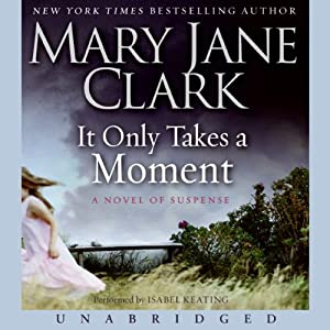 It Only Takes a Moment | [Mary Jane Clark]