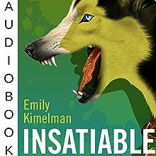 Insatiable: A Sydney Rye Series, Book 3 (       UNABRIDGED) by Emily Kimelman Narrated by Sonja Field