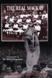 img - for The Real Mackay: The Dave Mackay Story book / textbook / text book
