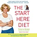 The Start Here Diet: Three Simple Steps That Helped Me Transition from Fat to Slim . . . for Life (       UNABRIDGED) by Tosca Reno, Billie Fitzpatrick Narrated by Tosca Reno