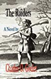 img - for The Raiders (Paperback)--by Charles O. Goulet [2006 Edition] book / textbook / text book