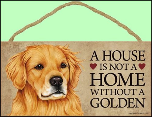 1 X A house is not a home without Golden Retriever - 5