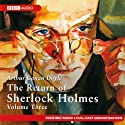The Return of Sherlock Holmes: Volume Three (Dramatised) Radio/TV Program by Sir Arthur Conan Doyle Narrated by  full cast