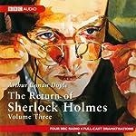 The Return of Sherlock Holmes: Volume Three (Dramatised) | Sir Arthur Conan Doyle