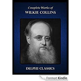 Delphi Complete Works of Wilkie Collins (Illustrated) (English Edition)