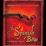 The Spanish Bow | Andromeda Romano-Lax