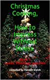 Christmas, How to Impress Without Stress Book 1 Cakes, Pudding, and Pies