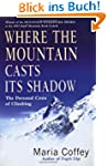 Where The Mountain Casts Its Shadow:...