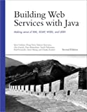 Steve Graham Building Web Services with Java: Making Sense of XML, SOAP, WSDL, and UDDI (Developer's Library)