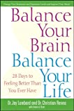 img - for By Dr. Jay Lombard Balance Your Brain, Balance Your Life: 28 Days to Feeling Better Than You Ever Have CUSTOM (1st First Edition) [Paperback] book / textbook / text book