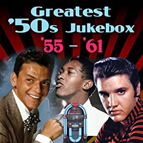 Greatest 50s Jukebox ('55-'61)