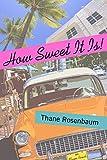 How Sweet It Is!: A Novel
