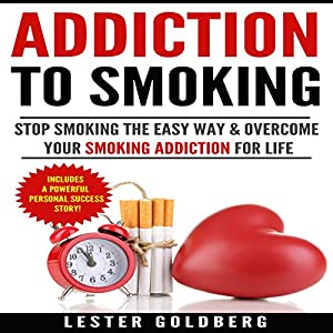 Stop Smoking: The Easy Way & Overcome Your Smoking Addiction for Life Audiobook