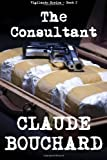 By Mr. Claude Bouchard The Consultant [Paperback]