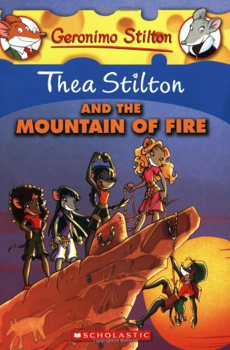 Thea Stilton and the Mountain of Fire: A Geronimo Stilton Adventure (Geronimo Stilton: Thea Stilton)