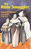 The Bible Smuggler (Louise A. Vernon Religious Heritage Series)
