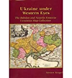 img - for Ukraine under Western Eyes: The Bohdan and Neonila Krawciw Ucrainica Map Collection (Harvard Series in Ukrainian Studies) book / textbook / text book