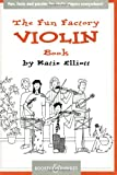 The Fun Factory Violin Book: Fun, facts and puzzles for violin players everywhere (BH Chamber Music)