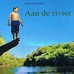 Aan de rivier [On the River] | Steven Herrick