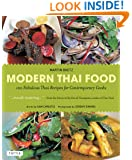 Modern Thai Food: 100 Fabulous Thai Recipes for Contemporary Cooks [Thai Cookbook, 132 Recipes]