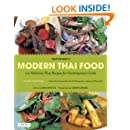 Modern Thai Food: 100 Fabulous Thai Recipes for Contemporary Cooks [Thai Cookbook, 132 Recipes]