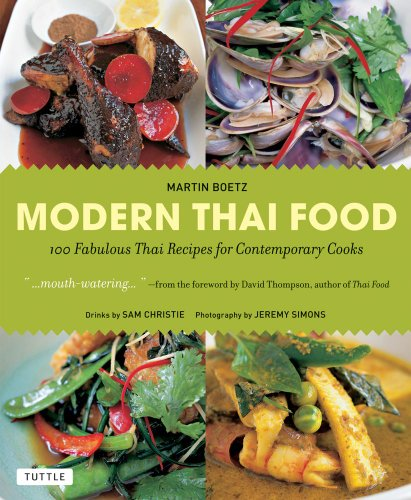 Modern thai food 100 fabulous thai recipes for - Contemporary cuisine recipes ...