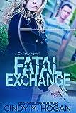 Fatal Exchange (A Christy Spy Novel Book 3)
